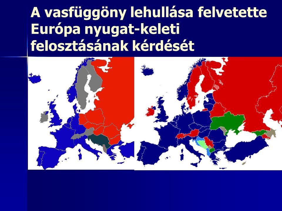 A vasfüggöny lehullása felvetette Európa nyugat-keleti felosztásának kérdését