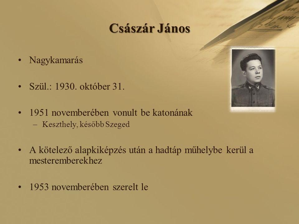 Császár János Nagykamarás Szül.: 1930. október 31.