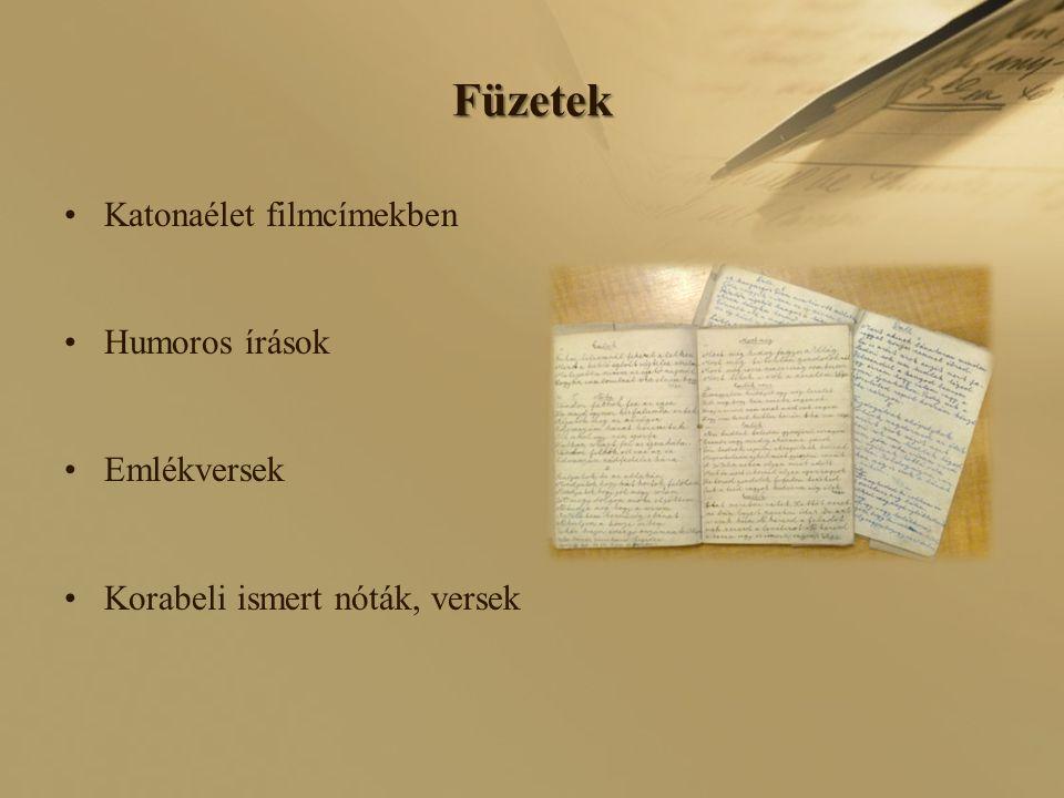 Füzetek Katonaélet filmcímekben Humoros írások Emlékversek Korabeli ismert nóták, versek