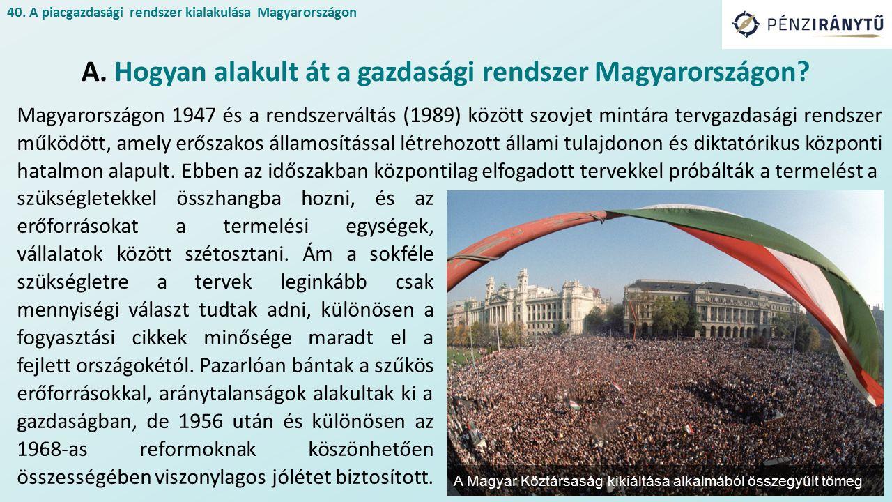 Magyarországon 1947 és a rendszerváltás (1989) között szovjet mintára tervgazdasági rendszer működött, amely erőszakos államosítással létrehozott állami tulajdonon és diktatórikus központi hatalmon alapult.