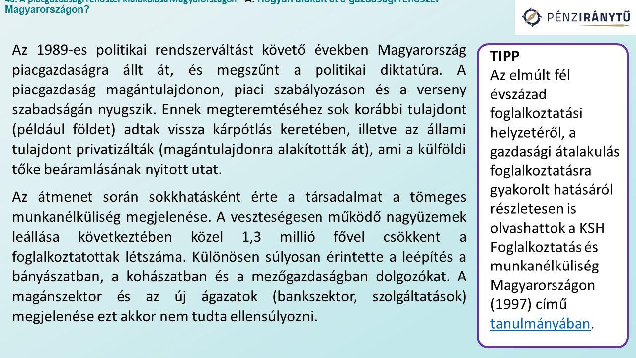 Az 1989-es politikai rendszerváltást követő években Magyarország piacgazdaságra állt át, és megszűnt a politikai diktatúra.