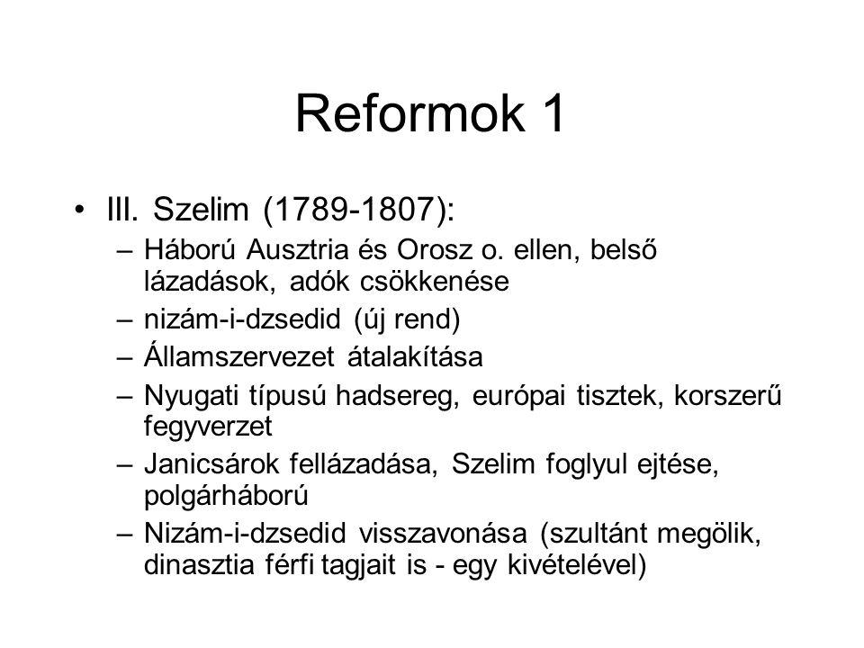 Reformok 1 III. Szelim (1789-1807): –Háború Ausztria és Orosz o.
