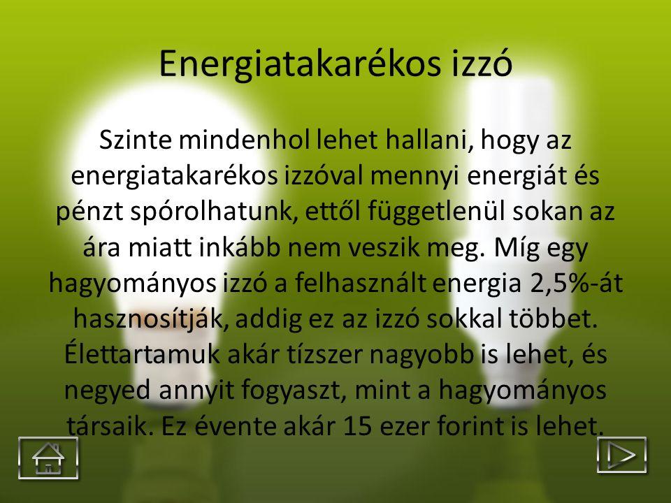 Energiatakarékos izzó Szinte mindenhol lehet hallani, hogy az energiatakarékos izzóval mennyi energiát és pénzt spórolhatunk, ettől függetlenül sokan
