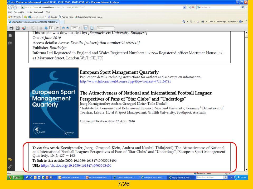 Szerzői utasítások Alapvető: megkeresni adott folyóiratra vonatkozó szerzői utasítást Példa: http://volt.hupe.hu/info/kg/koszonto.htm online eléréshttp://volt.hupe.hu/info/kg/koszonto.htm Uniform Requirements for Manuscripts Submitted to Biomedical Journals: Writing and Editing for Biomedical Publications http://www.icmje.org/http://www.icmje.org/ TARTALMI ÉS FORMAI ELŐÍRÁSOK 8/26