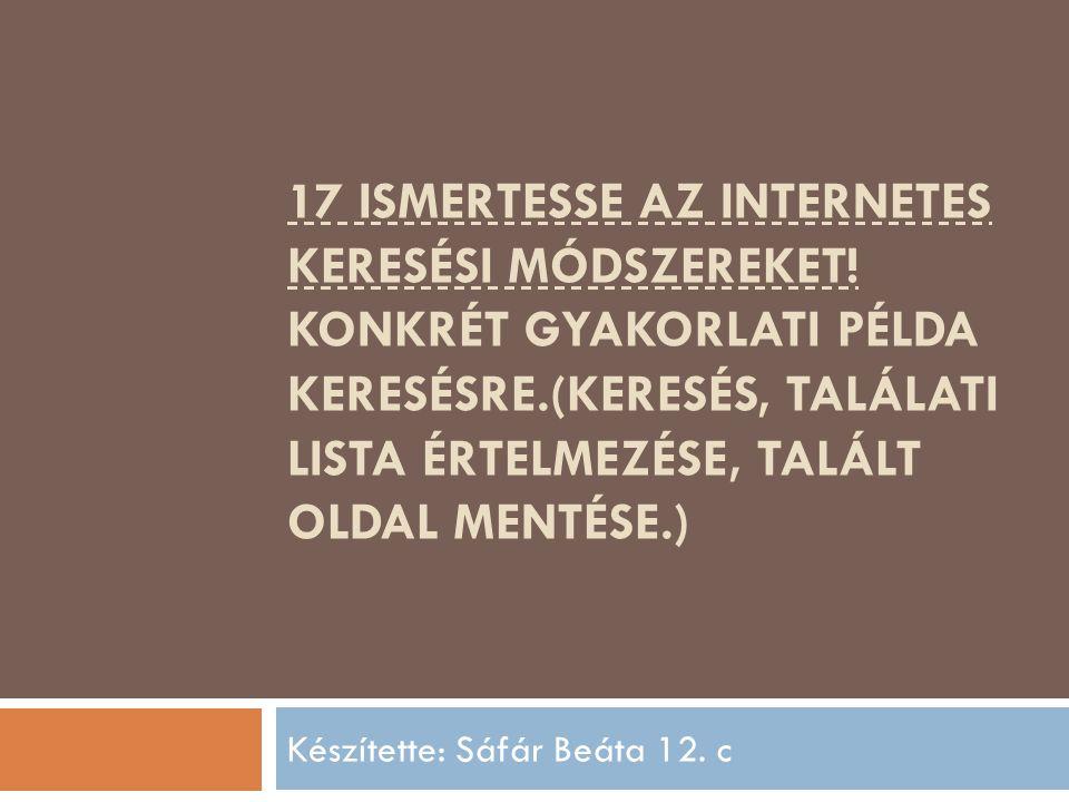 17 ISMERTESSE AZ INTERNETES KERESÉSI MÓDSZEREKET.