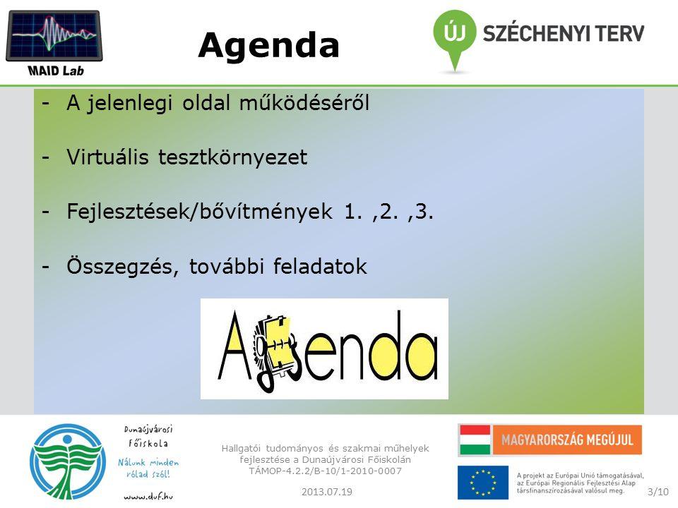 Agenda -A jelenlegi oldal működéséről -Virtuális tesztkörnyezet -Fejlesztések/bővítmények 1.,2.,3.