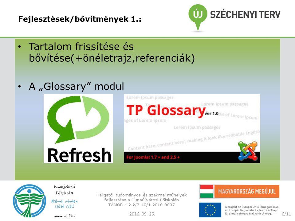 """Fejlesztések/bővítmények 1.: Tartalom frissítése és bővítése(+önéletrajz,referenciák) A """"Glossary modul 2016."""