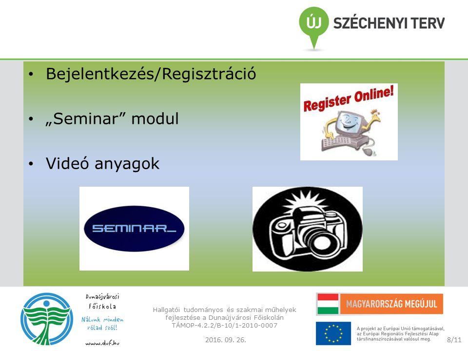 """Bejelentkezés/Regisztráció """"Seminar modul Videó anyagok 2016."""