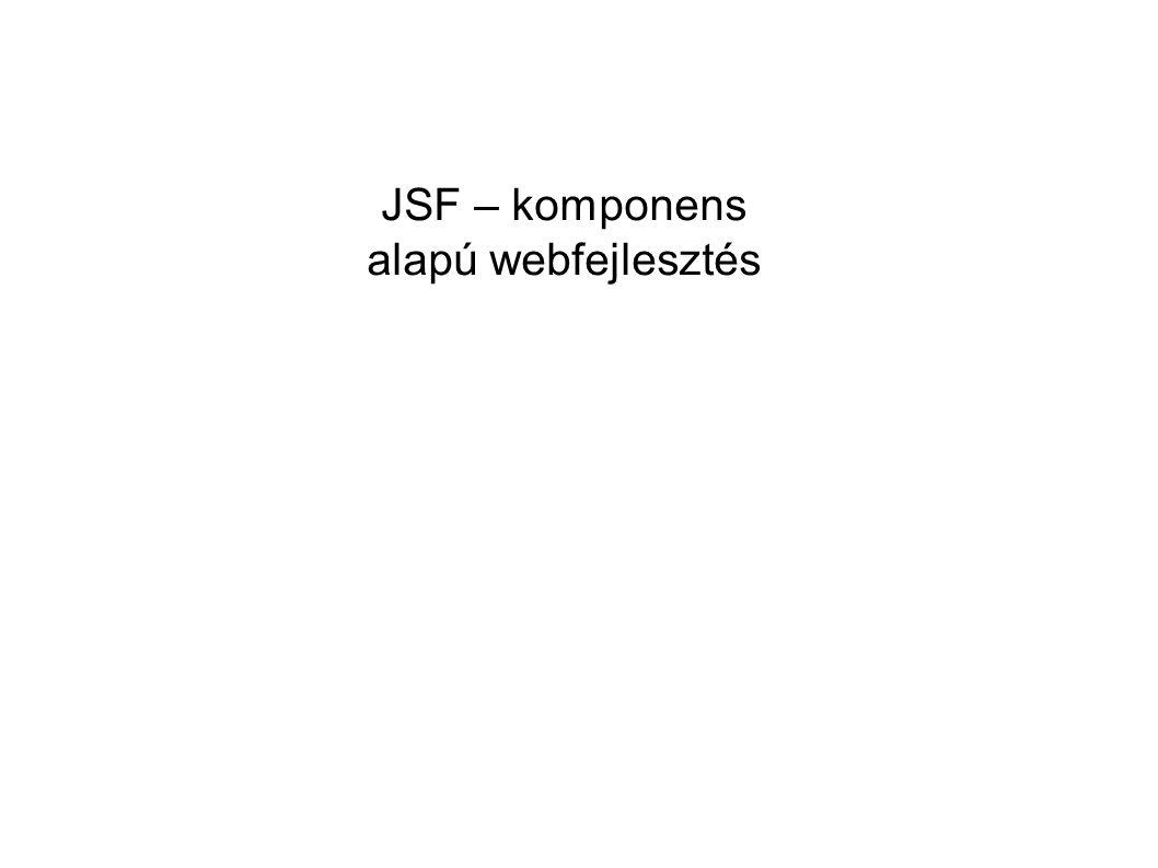 JSF – komponens alapú webfejlesztés