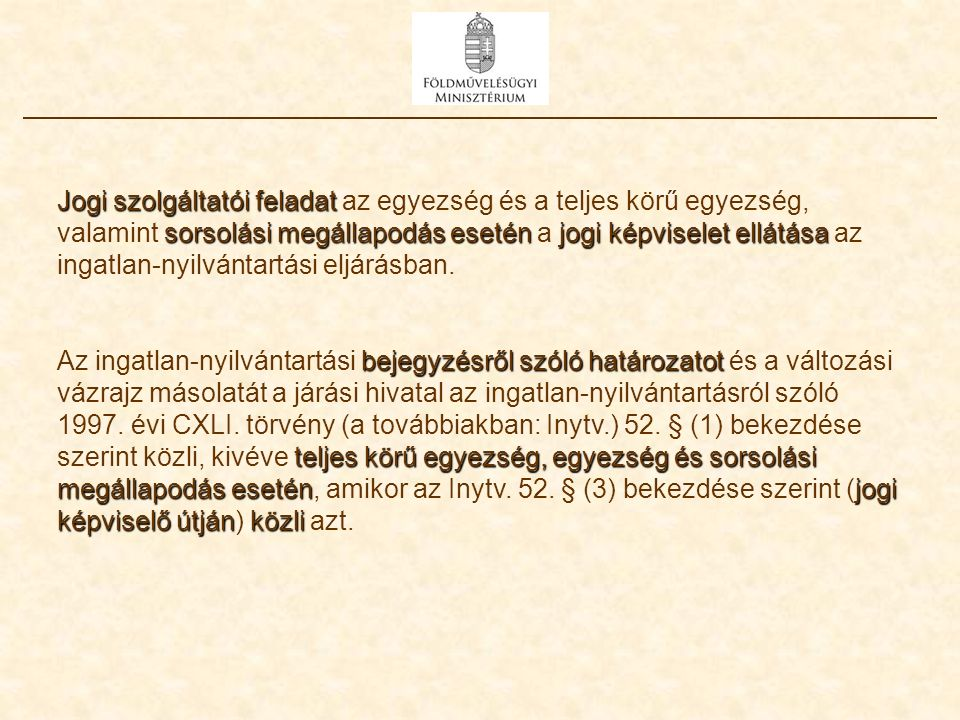 Jogi szolgáltatói feladat sorsolási megállapodáseseténjogi képviselet ellátása Jogi szolgáltatói feladat az egyezség és a teljes körű egyezség, valami