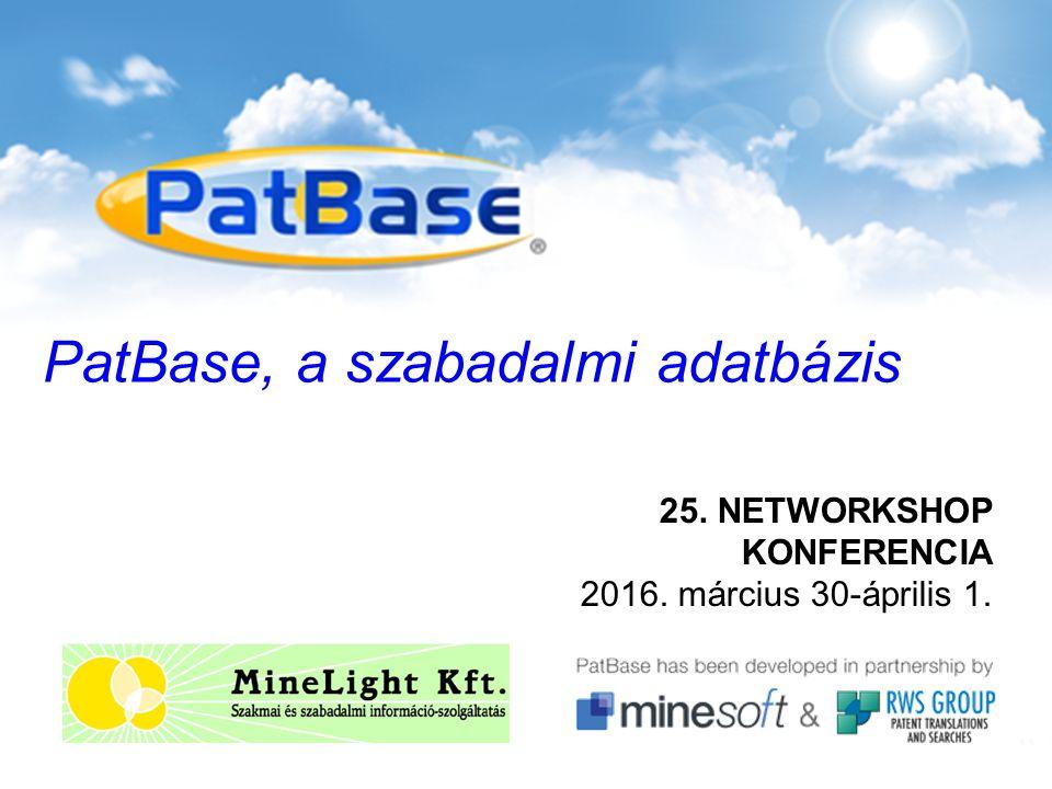 25. NETWORKSHOP KONFERENCIA 2016. március 30-április 1. PatBase, a szabadalmi adatbázis