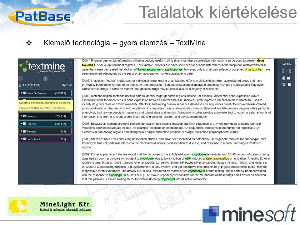 Találatok kiértékelése  Kiemelő technológia – gyors elemzés – TextMine