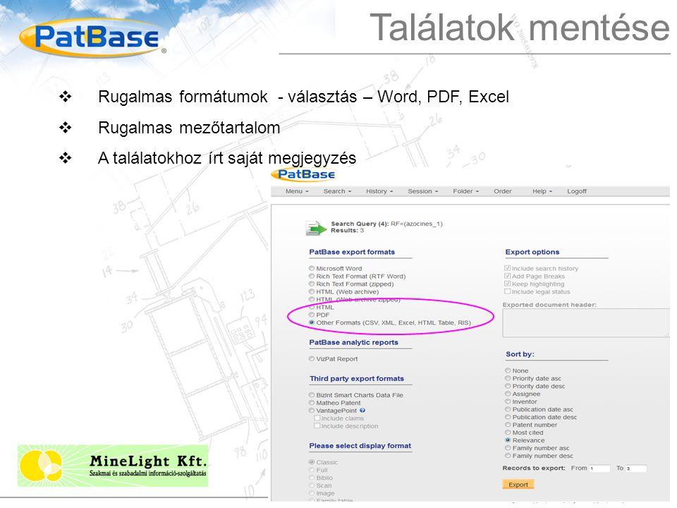 Találatok mentése  Rugalmas formátumok - választás – Word, PDF, Excel  Rugalmas mezőtartalom  A találatokhoz írt saját megjegyzés