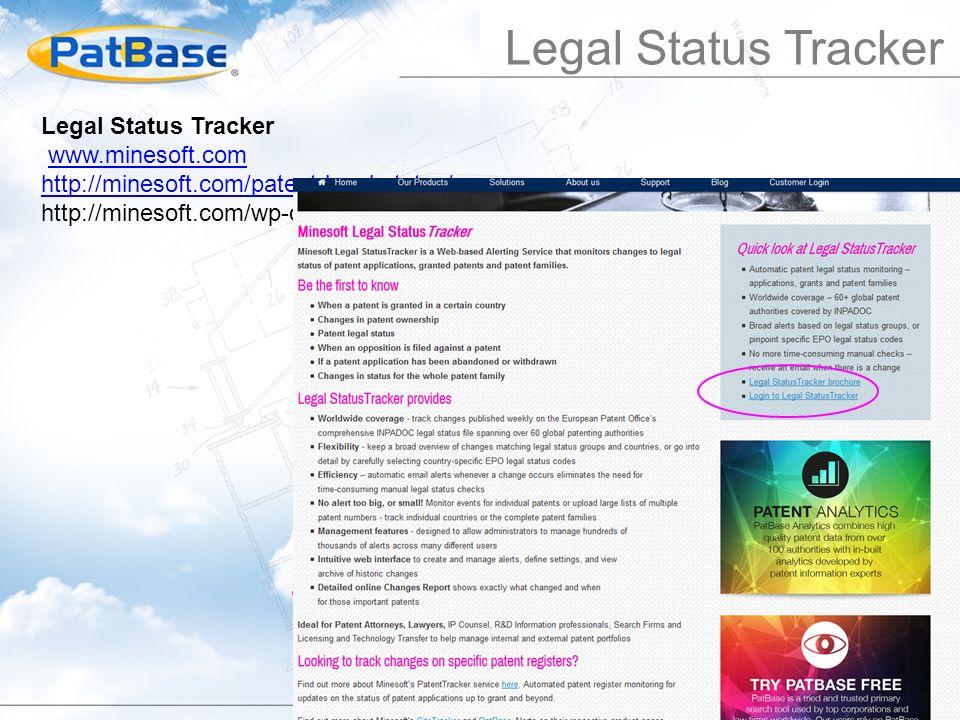 www.minesoft.com http://minesoft.com/patent-legal-status/ http://minesoft.com/wp-content/uploads/2015/05/Cite-LS-Trackerev.pdf Legal Status Tracker