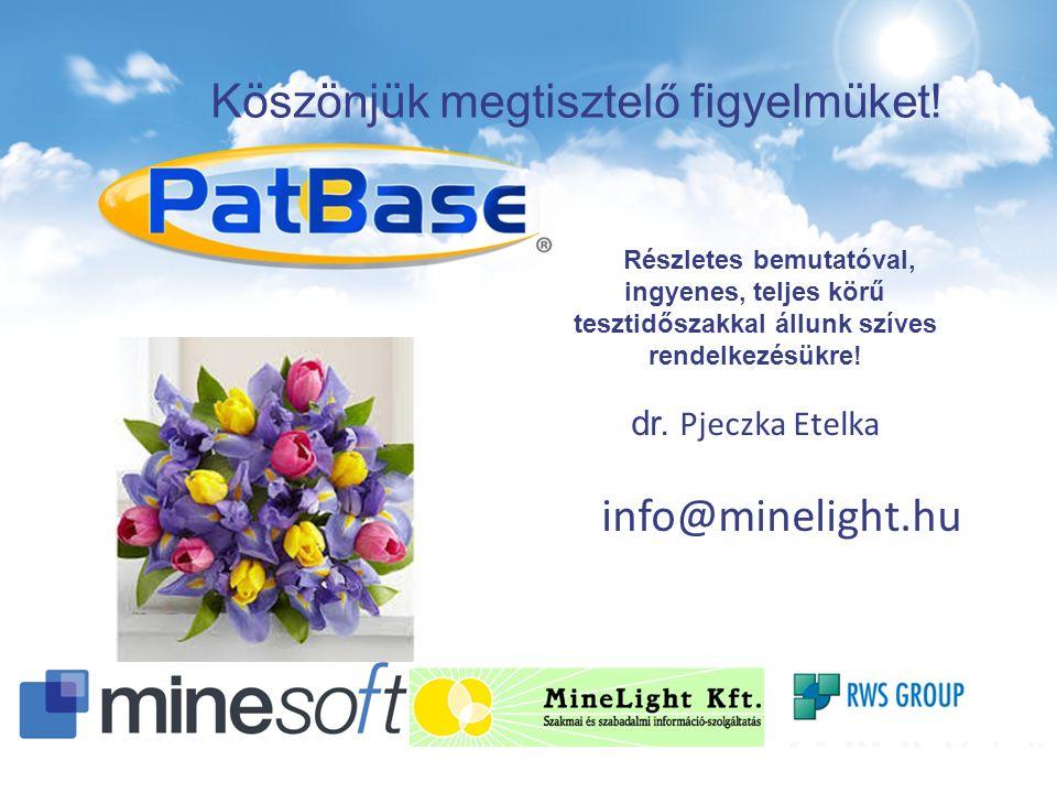 Köszönjük megtisztelő figyelmüket! Részletes bemutatóval, ingyenes, teljes körű tesztidőszakkal állunk szíves rendelkezésükre! dr. Pjeczka Etelka info