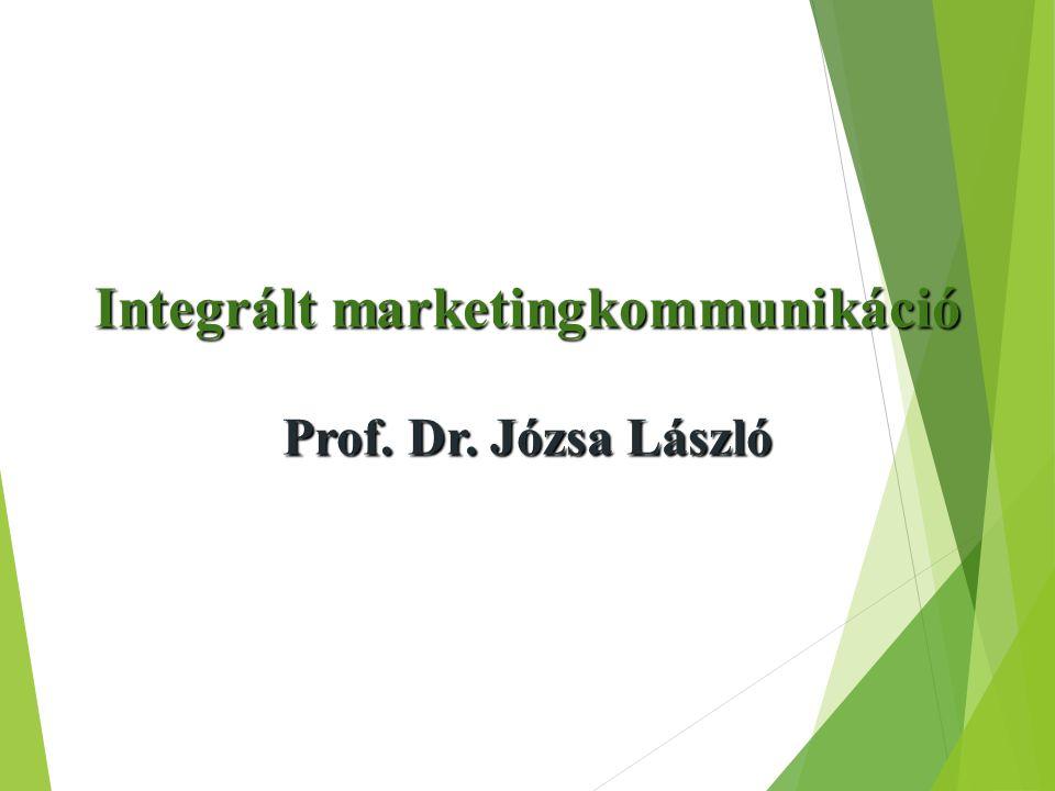 Integrált marketingkommunikáció Prof. Dr. Józsa László