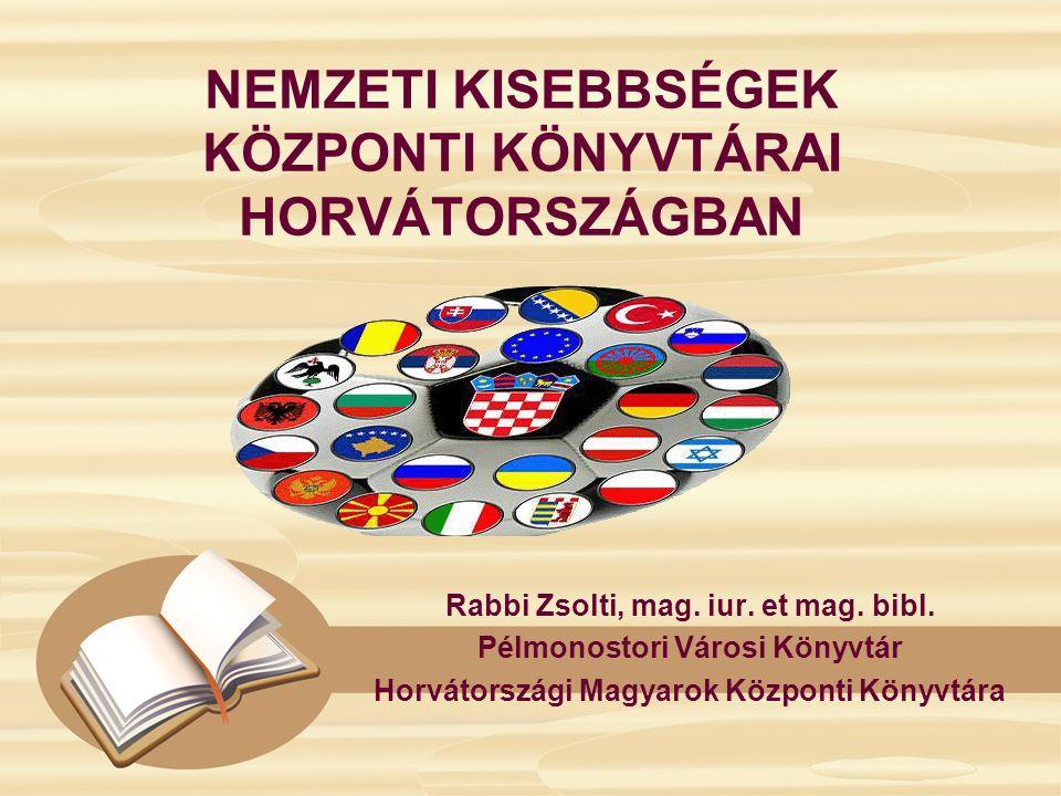 Nemzeti kisebbségek jogait szabályozó törvények: Alkotmány: a horvát nemzet mellett államalkotó kisebbségként ismeri el a magyarokat, együtt a szerbekkel, a csehekkel, a szlovákokkal, az olaszokkal, a zsidókkal, a németekkel, az osztrákokkal, az ukránokkal, a ruszinokkal és másokkal Kisebbségekről szóló alkotmányerejű törvény Nemzeti kisebbségek nyelv- és íráshasználatáról szóló törvény Nemzeti kisebbségek nyelvén és írásával történő oktatásról szóló törvény