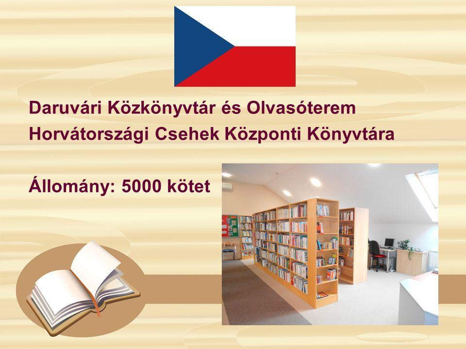 Daruvári Közkönyvtár és Olvasóterem Horvátországi Csehek Központi Könyvtára Állomány: 5000 kötet