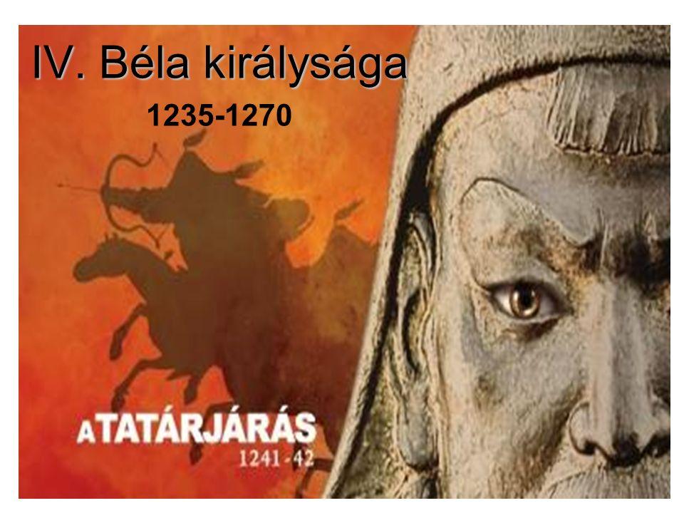 IV. Béla királysága 1235-1270