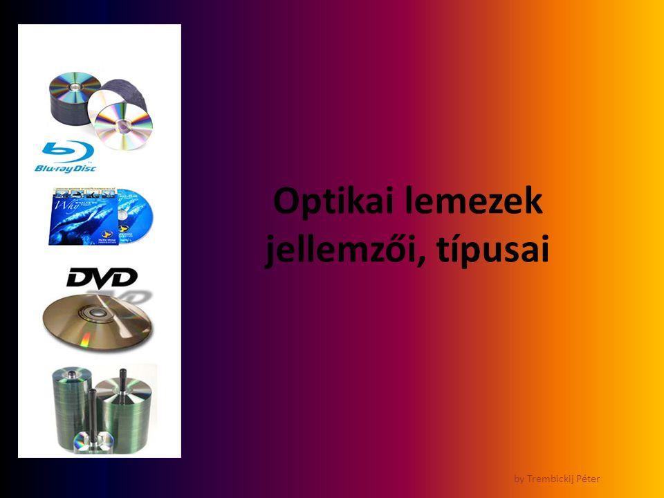 Az optikai tárolók rövid története by Trembickij Péter 1970-es évek elején kidolgozták és 1976-ban bejelentették a CD szabadalmát Az első optikai lemezt 1979-ben Philips cég jelentette be 1994-ben elkészült az első működő DVD prototípus Harc a Sony és Philips két szabványa között a kalózkodástól való félelem 1996 végén Japánban megjelenhettek az első lejátszók BD szabványt az elektronikai termékek felhasználóinak egy csoportja és PC társaságok fektették le 2006-ban A prototípus 2000 októberében jelent meg a CEATEC kiállításon Japánban 2003.