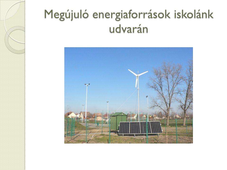 Megújuló energiaforrások iskolánk udvarán