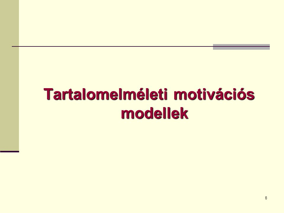 8 Tartalomelméleti motivációs modellek