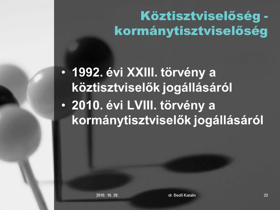 2010. 10. 28.dr. Bedő Katalin22 Köztisztviselőség - kormánytisztviselőség 1992.