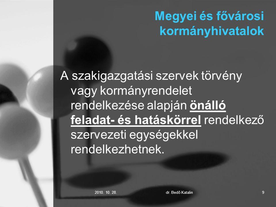 2010.10. 28.dr. Bedő Katalin20 Elsőfokú hatóságok Cél: 2013.