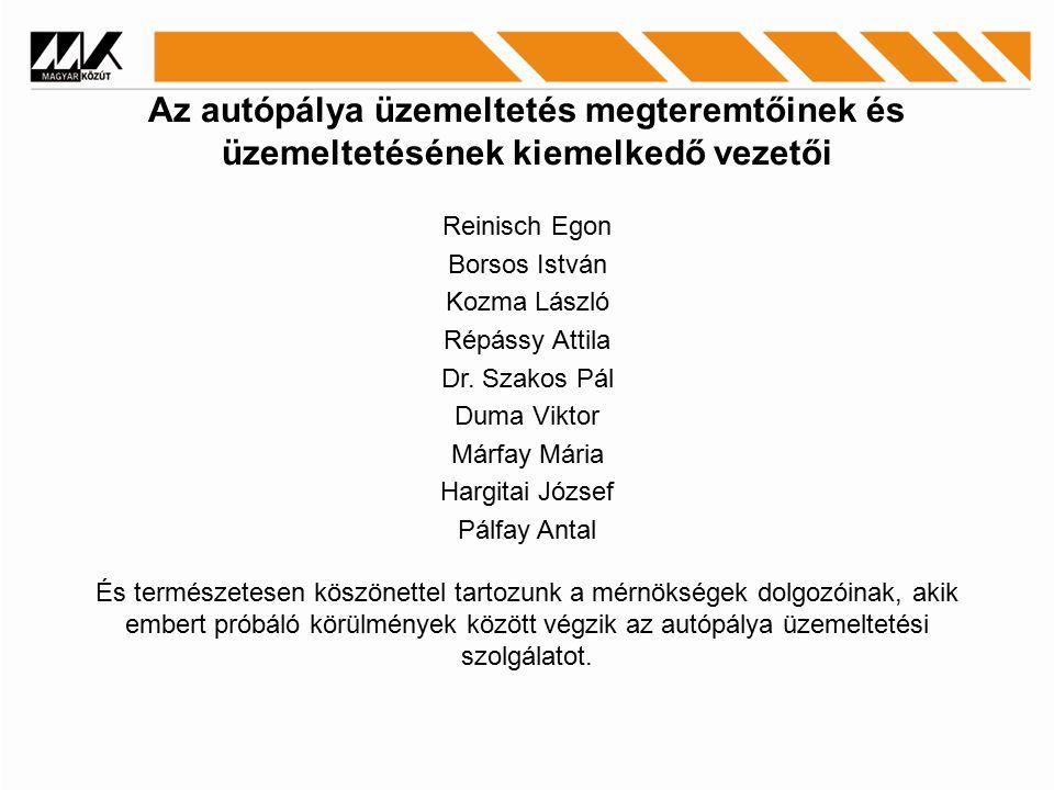 Az autópálya üzemeltetés megteremtőinek és üzemeltetésének kiemelkedő vezetői Reinisch Egon Borsos István Kozma László Répássy Attila Dr.