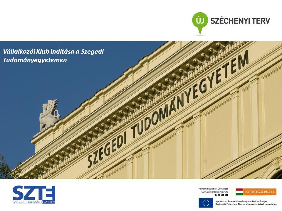 Vállalkozói Klub indítása a Szegedi Tudományegyetemen