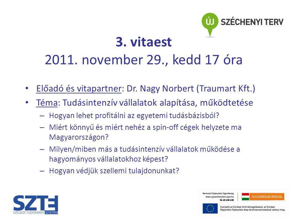 3. vitaest 2011. november 29., kedd 17 óra Előadó és vitapartner: Dr.