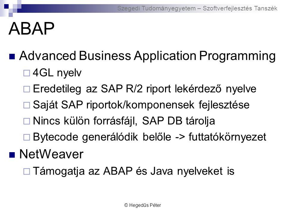 Szegedi Tudományegyetem – Szoftverfejlesztés Tanszék ABAP HelloWorld © Hegedűs Péter
