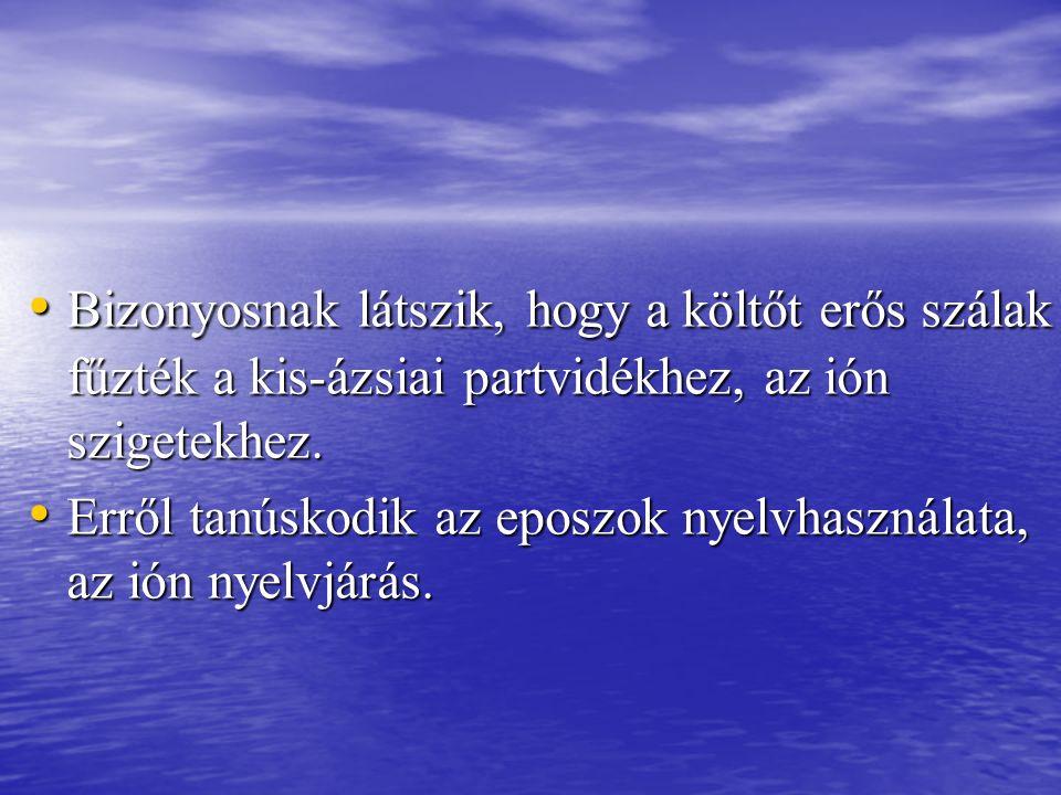 Bizonyosnak látszik, hogy a költőt erős szálak fűzték a kis-ázsiai partvidékhez, az ión szigetekhez.