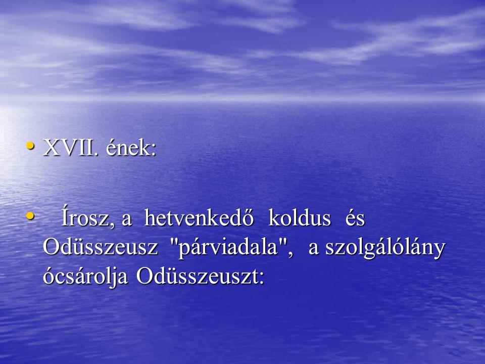 XVII. ének: XVII. ének: Írosz, a hetvenkedő koldus és Odüsszeusz