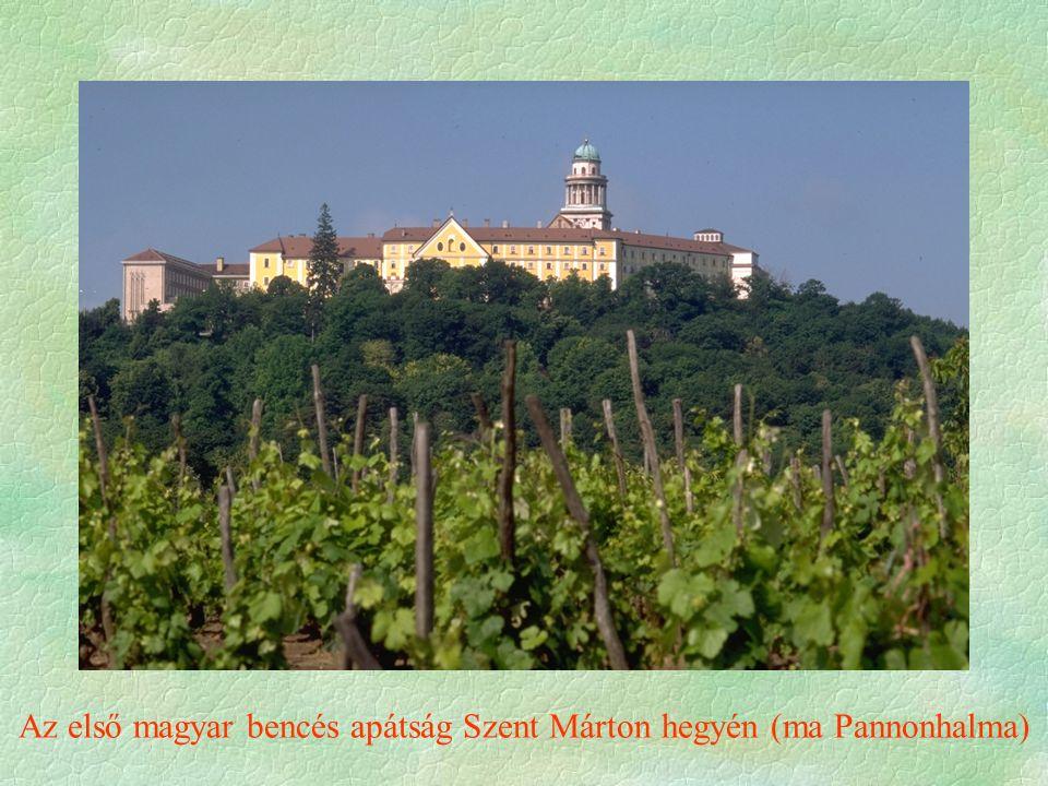 Az első magyar bencés apátság Szent Márton hegyén (ma Pannonhalma)