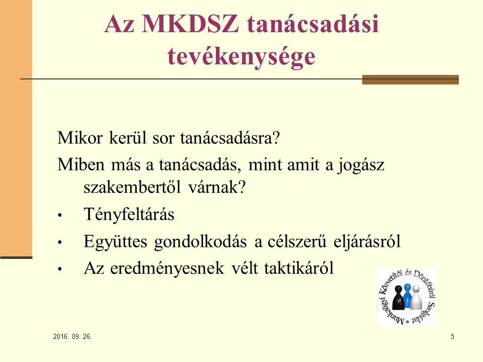 2016. 09. 26. 5 Az MKDSZ tanácsadási tevékenysége Mikor kerül sor tanácsadásra.