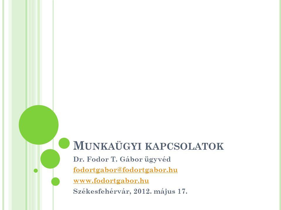 M UNKAÜGYI KAPCSOLATOK Dr. Fodor T.