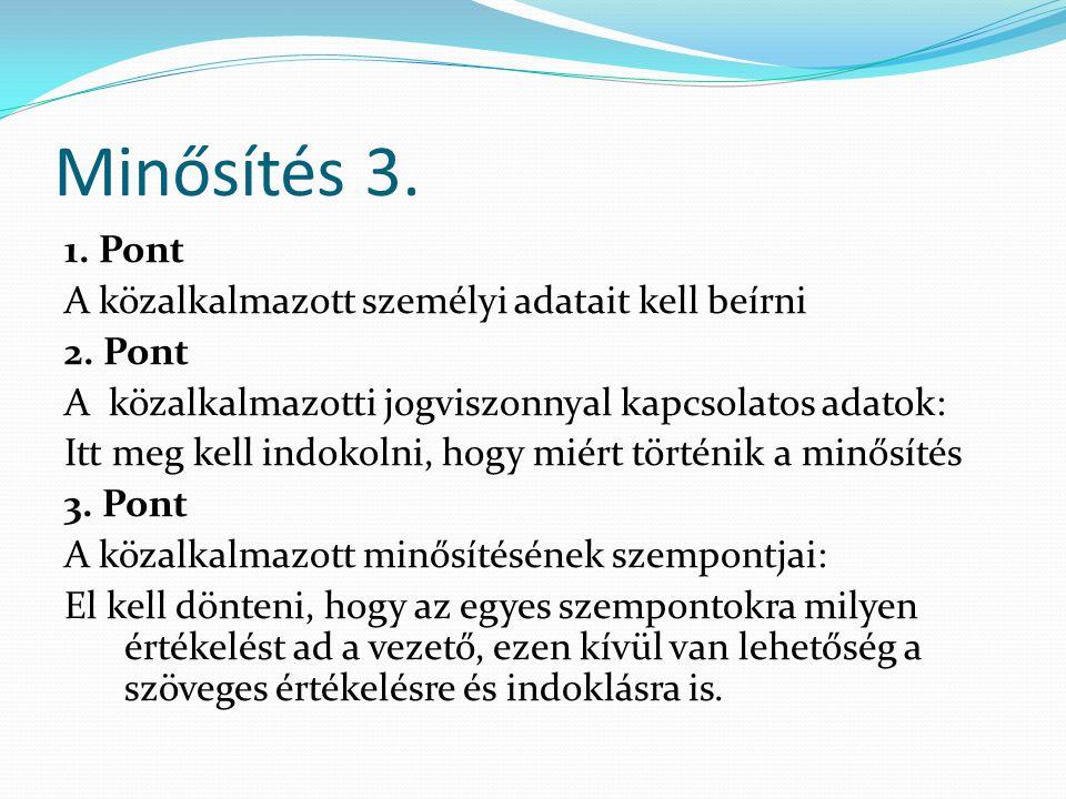 Minősítés 3. 1. Pont A közalkalmazott személyi adatait kell beírni 2.