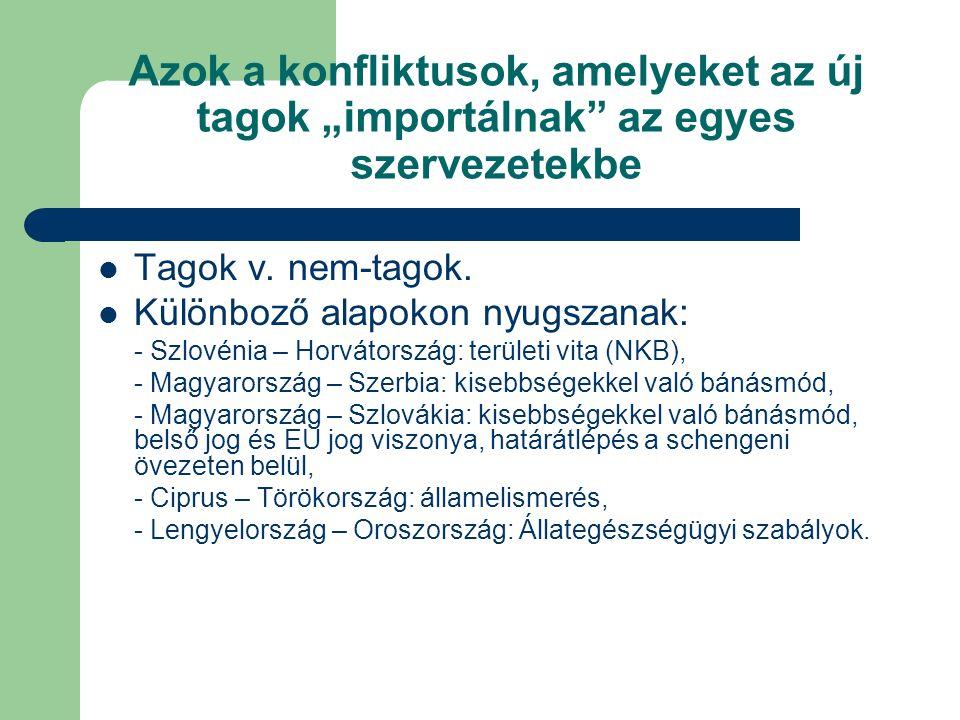 """Azok a konfliktusok, amelyeket az új tagok """"importálnak az egyes szervezetekbe Tagok v."""