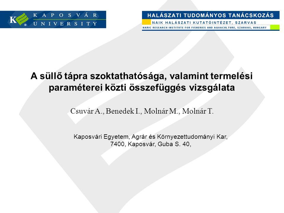 A süllő tápra szoktathatósága, valamint termelési paraméterei közti összefüggés vizsgálata Kaposvári Egyetem, Agrár és Környezettudományi Kar, 7400, Kaposvár, Guba S.