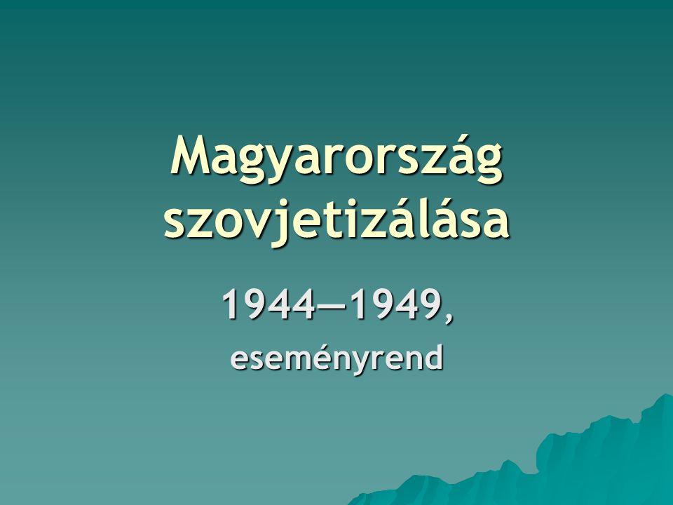 Magyarország szovjetizálása 1944―1949, eseményrend