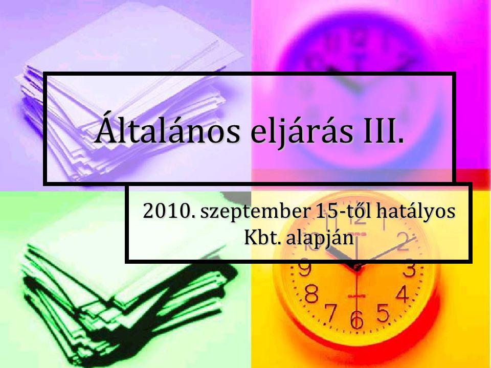 Általános eljárás III. 2010. szeptember 15-től hatályos Kbt. alapján