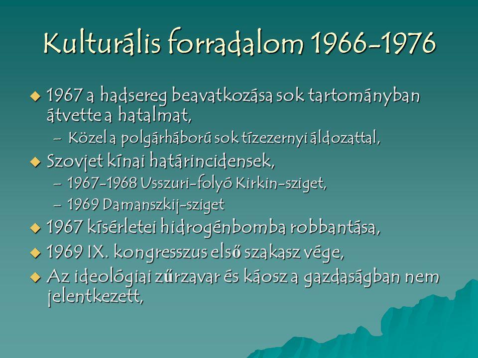Kulturális forradalom 1966-1976  1969 IX.