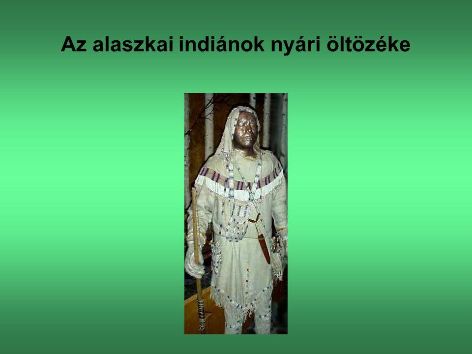 Az alaszkai indiánok nyári öltözéke