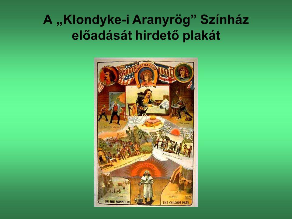 """A """"Klondyke-i Aranyrög Színház előadását hirdető plakát"""