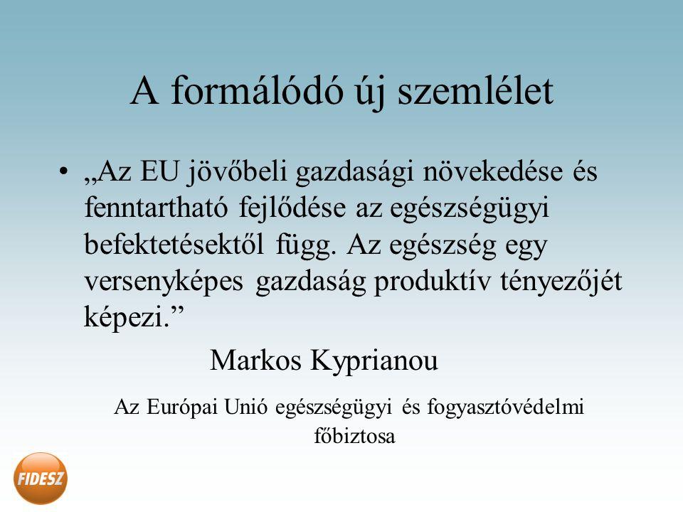 """A formálódó új szemlélet """"Az EU jövőbeli gazdasági növekedése és fenntartható fejlődése az egészségügyi befektetésektől függ."""