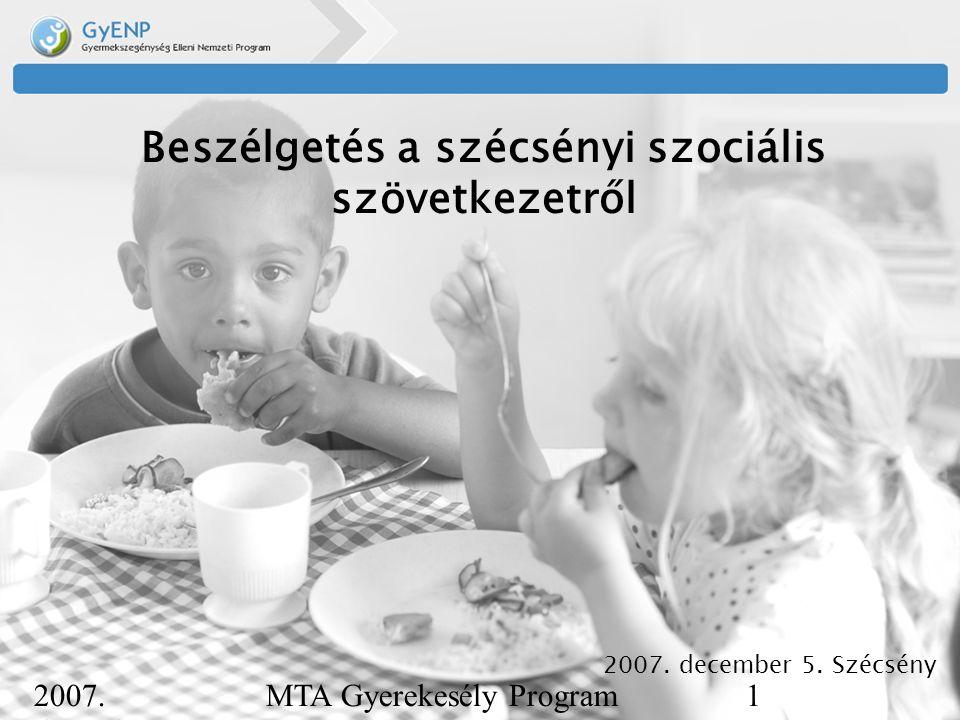 2007. december 5. MTA Gyerekesély Program1 Beszélgetés a szécsényi szociális szövetkezetről 2007.