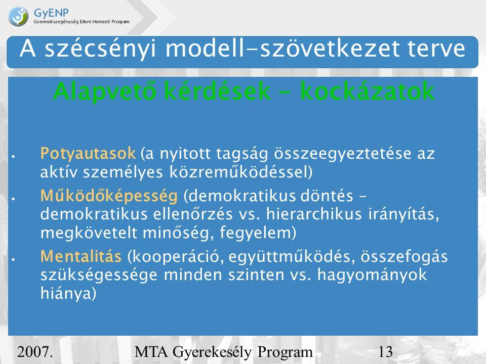 2007. december 5. MTA Gyerekesély Program13 A szécsényi modell-szövetkezet terve  Potyautasok (a nyitott tagság összeegyeztetése az aktív személyes k