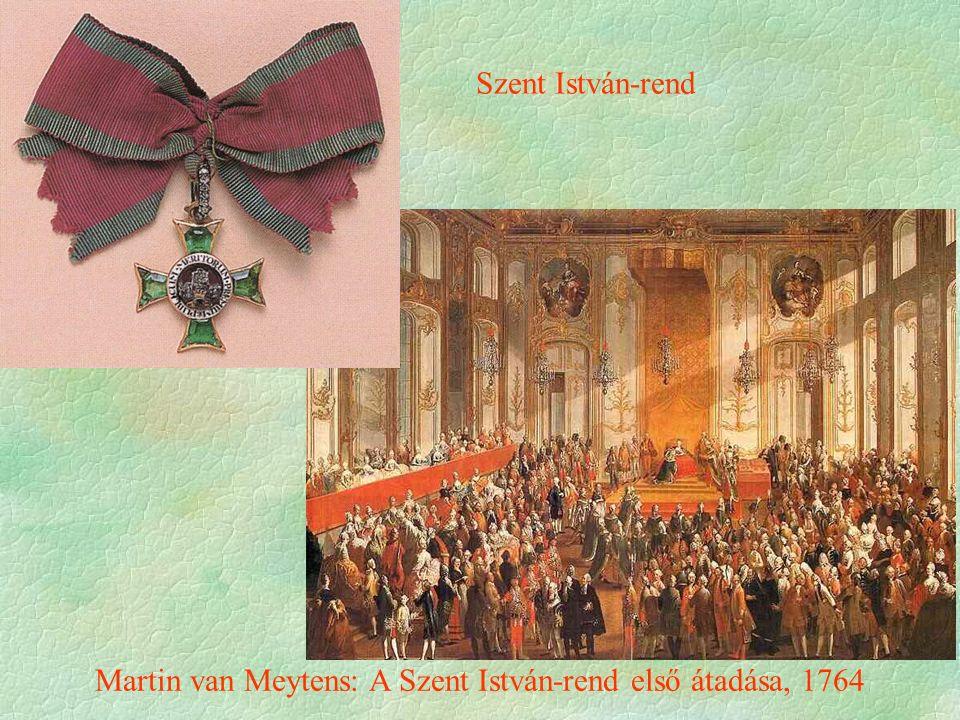 Martin van Meytens: A Szent István-rend első átadása, 1764 Szent István-rend