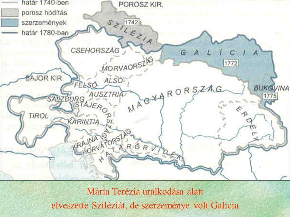 Mária Terézia uralkodása alatt elveszette Sziléziát, de szerzeménye volt Galícia